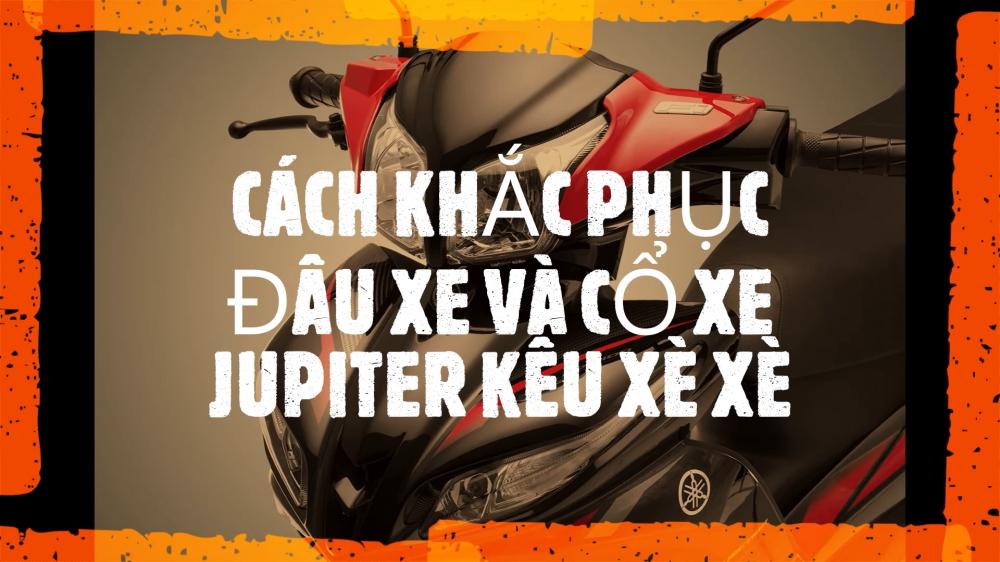 Dung 2M Vlog Yamaha Jupiter Fi GP Cach khac phuc Dau Xe va Co xe keu cua xe Jupiter